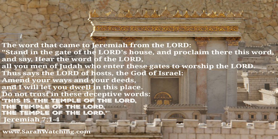 Sarah Watching Jeremiah 7 1-4 The Temple of the Lord