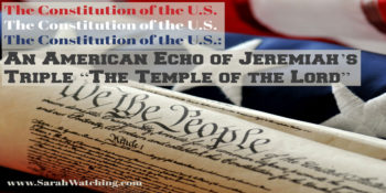 Sarah Watching The Constitution of the US An American Echo of Jeremiahs The Temple of the Lord