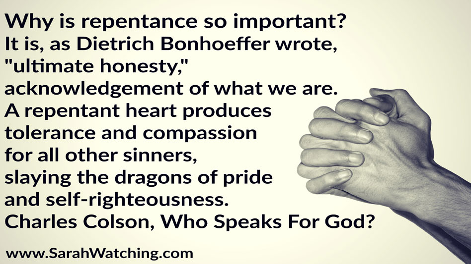 Sarah Watching Dietrich Bonhoeffer Why Is Repentance So Important