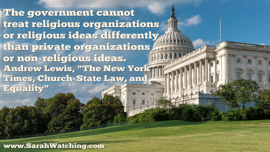 Sarah Watchng Government Cannot Treat Reglious Orgs Differently Than Public Or Non-Religious
