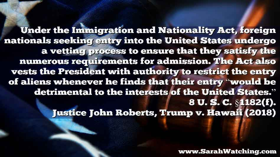 Sarah Watching Chief Justice John Roberts Quotes USC 1182f In Trump v Hawaii